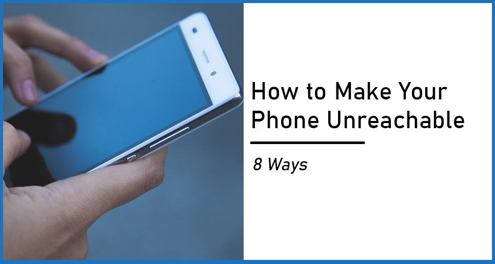 How to Make Your Phone Unreachable