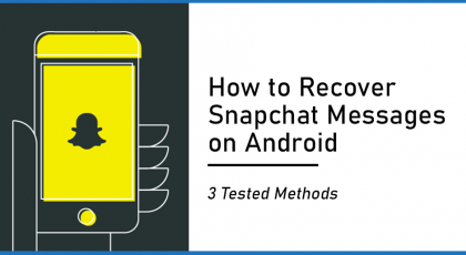 How to Recover Snapchat Messages on Android – 3 Methods