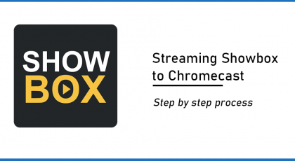 Streaming Showbox to Chromecast